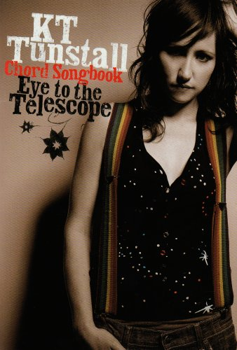 9781846095634: Kt Tunstall: Eye To The Telescope: Chord Songbook
