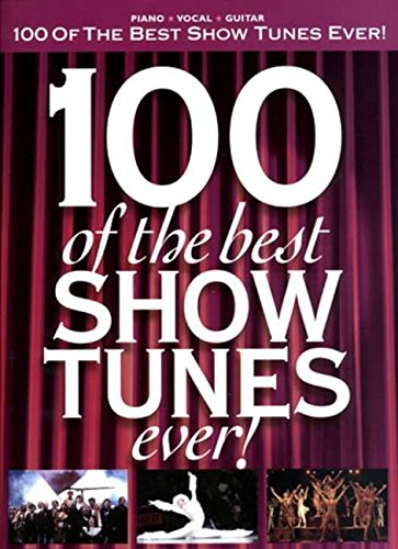 9781846095894: 100 of the Best Show Tunes Ever!: Arranged for Piano, Voice and Guitar (Pvg)