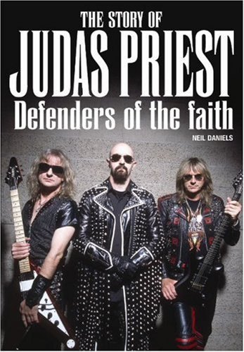 "9781846096907: Defenders of the Faith: The True Story of ""Judas Priest"""