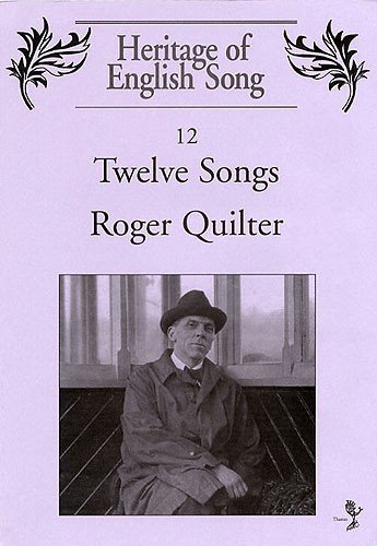 ROGER QUILTER TWELVE SONGS VCE: Roger Quilter