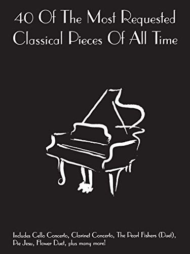 9781846097942: 40 of the Most Requested Classical Pieces of All Time: Piano Solo