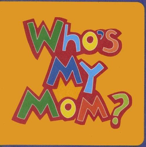Who's My Mom?: Joanna Bicknell