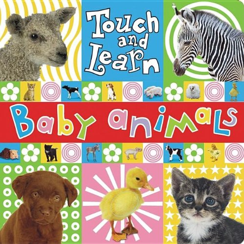 Touch and Learn Baby Animal (Touch and Learn (Make Believe Ideas)) (1846102782) by Jane Horne