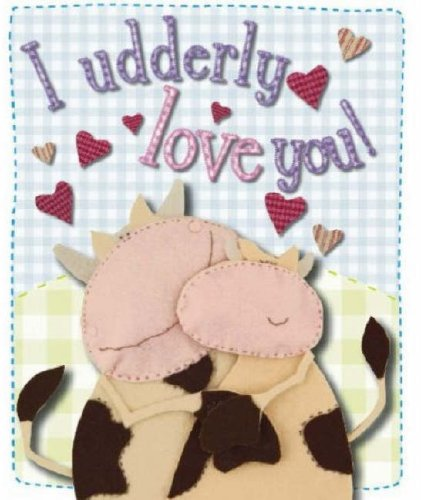 9781846103728: I Udderly Love You