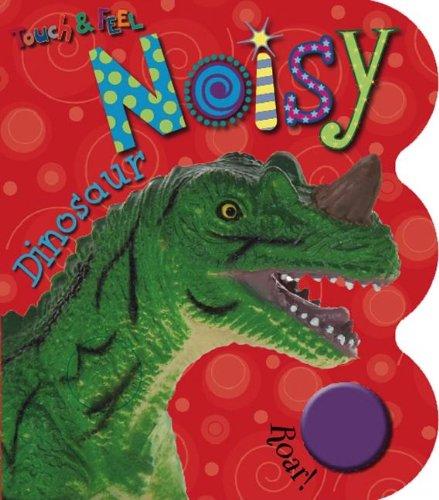 9781846104442: Touch & Feel Noisy Dinosaurs