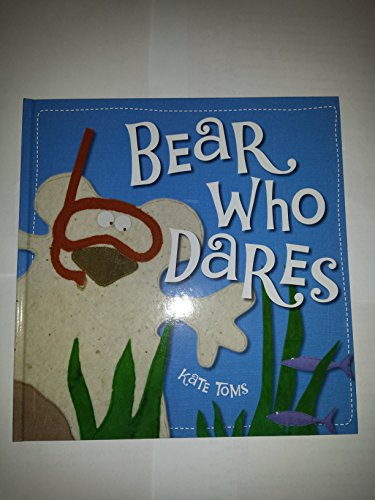 9781846109065: By Make Believe Ideas Ltd. The Bear Who Dares (Kate Toms Series) [Board book]