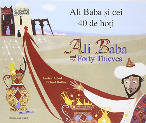 Ali Baba and the Forty Thieves in Romanian and English (Folk Tales): Attard, Enebor