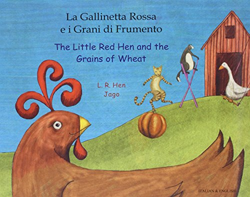 9781846112188: The Little Red Hen and the Grains of Wheat in Italian and English (English and Italian Edition)