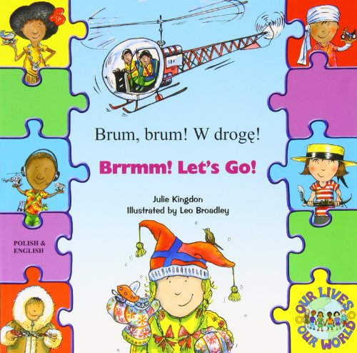 Brrmm! Let's Go! in Polish and English (Our Lives, Our World!): Kingdon, Julie