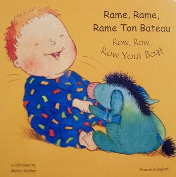 Rame, Rame, Rame Ton Bateau - Row, Row, Row Your Boat (French & English): Annie Kubler