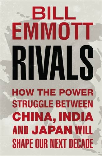 9781846140099: Rivals: How the power struggle between China, India and Japan will shape our next decade