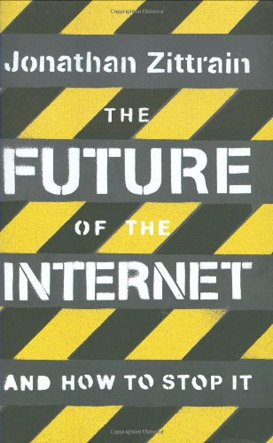 9781846140143: The Future of the Internet: And How to Stop It