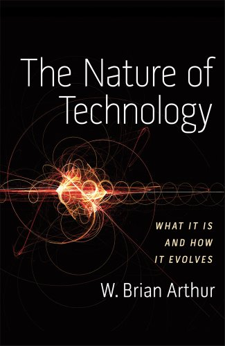 9781846140174: The Nature of Technology: What It Is and How It Evolves