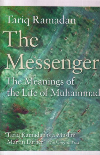 9781846140259: The Messenger: The Meanings of the Life of Muhammad