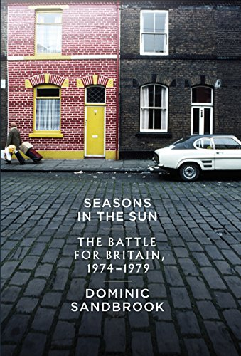 9781846140327: Seasons in the Sun: The Battle for Britain, 1974-1979