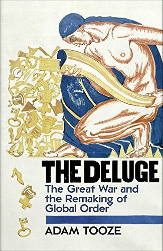 9781846140341: The Deluge: The Great War and the Remaking of Global Order