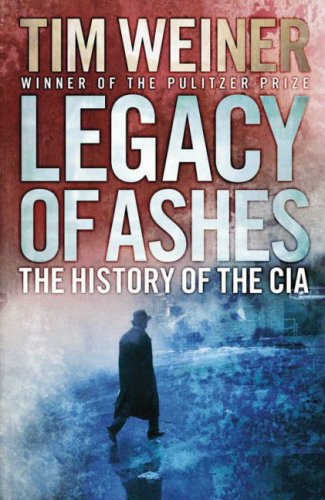 9781846140464: Legacy of Ashes: The History of the C.I.A.