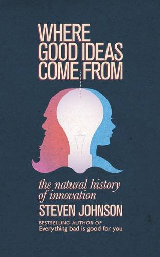 9781846140518: Where Good Ideas Come from: A Natural History of Innovation. Steven Johnson