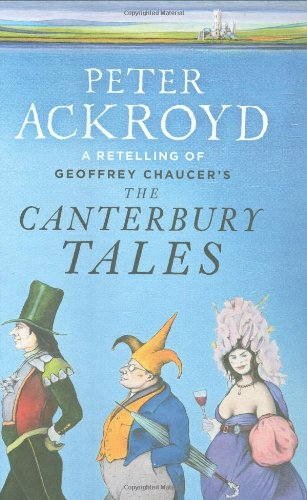 9781846140587: The Canterbury Tales: A retelling by Peter Ackroyd