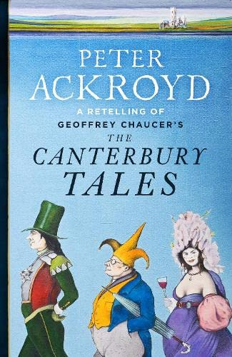 9781846140587: The Canterbury Tales: A Retelling By Peter Ackroyd (Penguin Hardback Classics)
