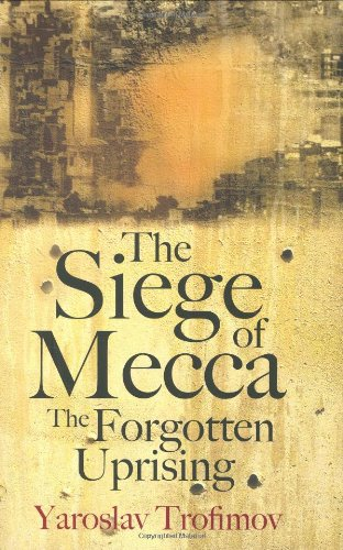 9781846140600: The Siege of Mecca - the Forgotten Uprising
