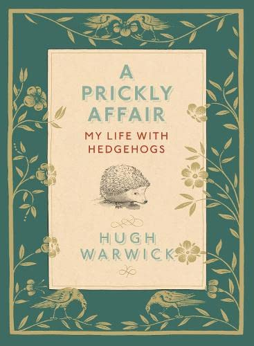 9781846140655: A Prickly Affair: My Life with Hedgehogs