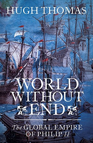 9781846140839: World Without End: The Global Empire of Philip II