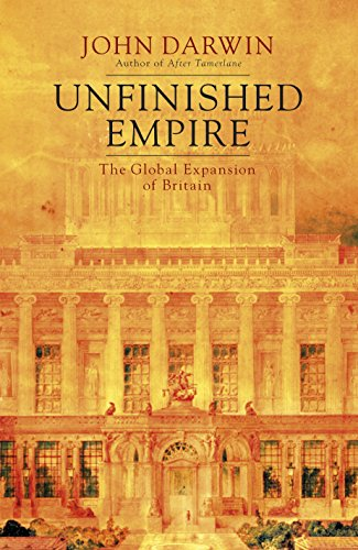 9781846140884: Unfinished Empire: The Global Expansion of Britain