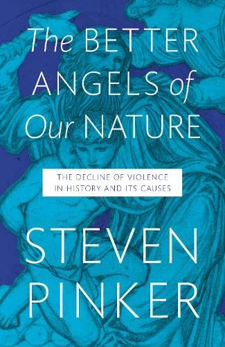 9781846140938: The Better Angels of Our Nature: The Decline of Violence In History And Its Causes