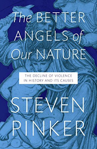 9781846140945: The Better Angels of Our Nature: The Decline of Violence in History and Its Causes