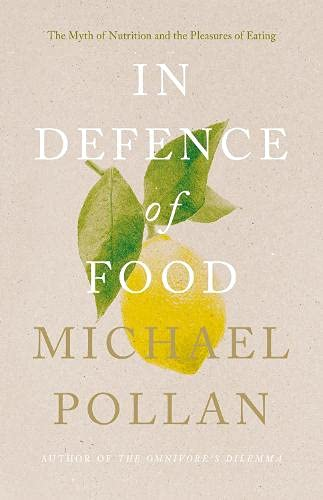 9781846140969: In Defence of Food : The Myth of Nutrition and the Pleasures of Eating