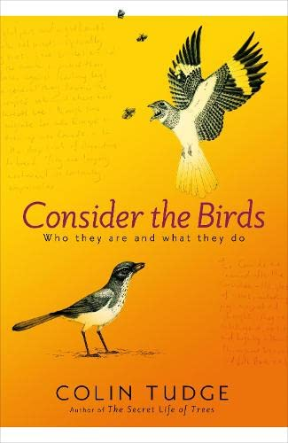 9781846140976: Consider the Birds: Who they are and what they do