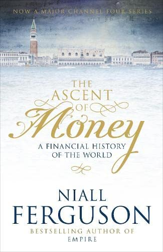 9781846141065: The Ascent of Money : A Financial History of the World