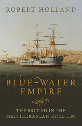 9781846141089: Blue-water Empire: The British In The Mediterranean Since 1800
