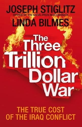The Three Trillion Dollar War: Stiglitz / Bilmes