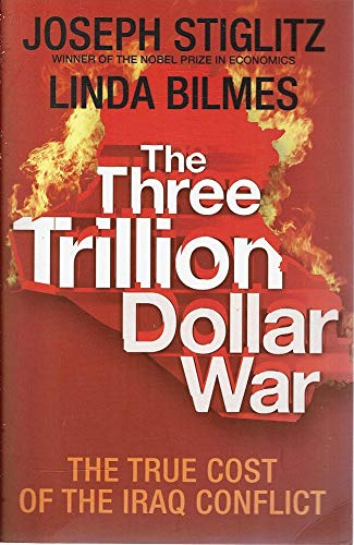 9781846141317: The Three Trillion Dollar War: The True Cost of the Iraq Conflict