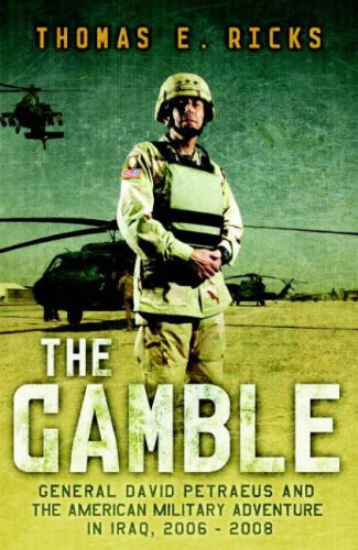 9781846141454: The Gamble: General Petraeus and the Untold Story of the American Surge in Iraq, 2006 - 2008: General David Petraeus and the American Military Adventure in Iraq, 2006-2008