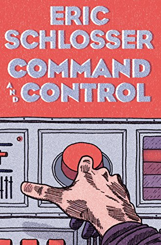 9781846141492: Command and Control Nuclear Weapons, the Damascus Accident, and the Illusion of Safety
