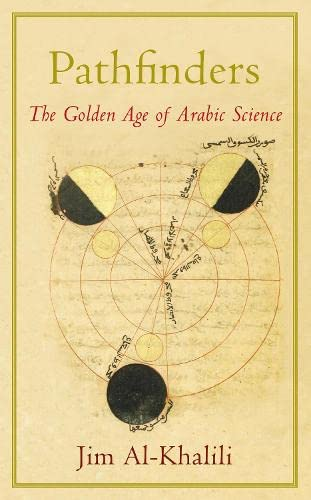 9781846141614: Pathfinders: The Golden Age of Arabic Science