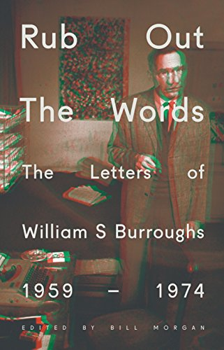 9781846141676: Rub Out the Words: The Letters of William S. Burroughs 1959-1974