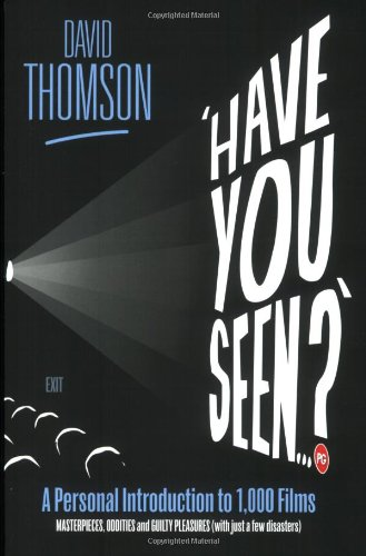 9781846141768: 'have you seen...?': a personal introduction to 1,000 films including masterpieces, oddities and gui