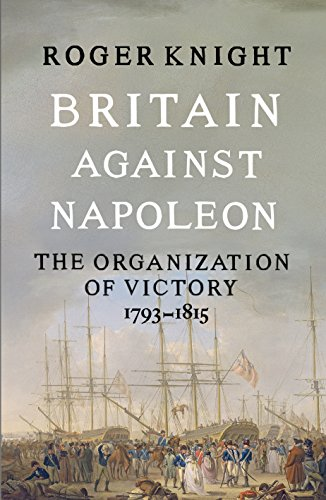 9781846141775: Britain Against Napoleon: The Organization of Victory, 1793-1815
