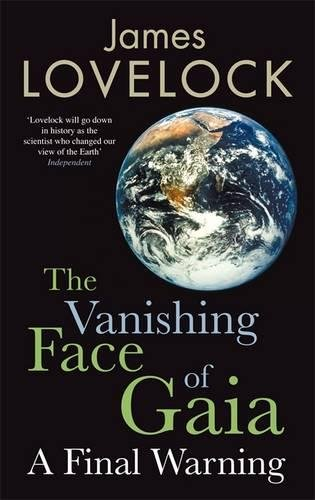 9781846141850: The Vanishing Face of Gaia: A Final Warning: Enjoy It While You Can
