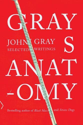 9781846141911: Gray's Anatomy: Selected Writings