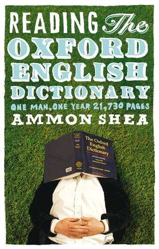 9781846141980: Reading the Oxford English Dictionary: One Man, One Year, 21,730 Pages