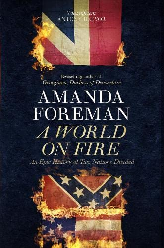 9781846142048: A World on Fire: The Epic History of the British in the American Civil War. by Amanda Foreman