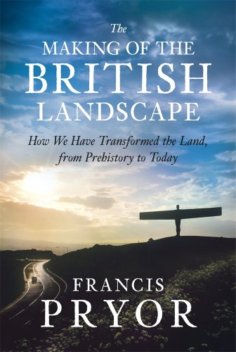 9781846142055: The Making of the British Landscape: How We Have Transformed the Land, from Prehistory to Today
