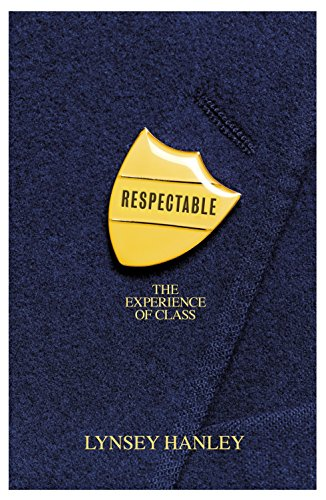 9781846142062: Respectable: The Experience of Class