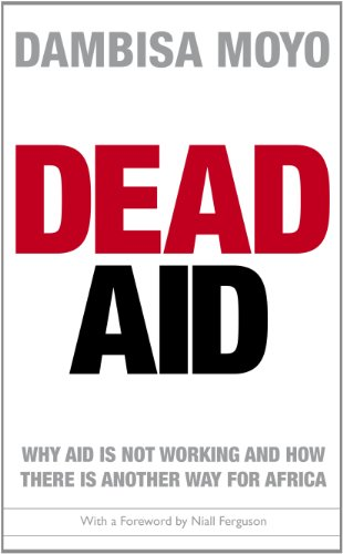 9781846142116: Dead Aid: Why aid is not working and how there is another way for Africa