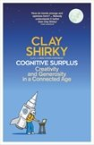 9781846142185: Cognitive Surplus: Creativity and Generosity in a Connected Age
